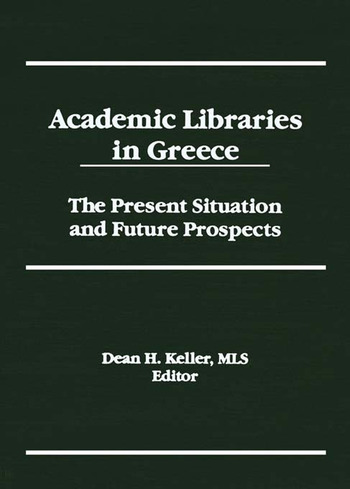 Academic Libraries in Greece The Present Situation and Future Prospects book cover