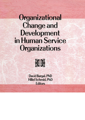 Organizational Change and Development in Human Service Organizations book cover