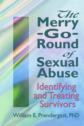 The Merry-Go-Round of Sexual Abuse Identifying and Treating Survivors book cover