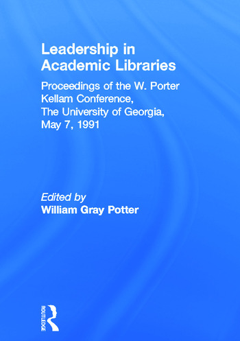 Leadership in Academic Libraries Proceedings of the W. Porter Kellam Conference, The University of Georgia, May 7, 1991 book cover