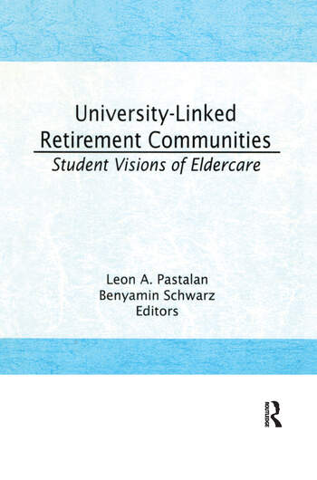 University-Linked Retirement Communities Student Visions of Eldercare book cover