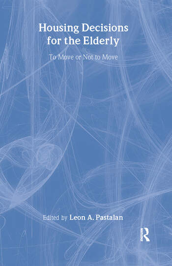 Housing Decisions for the Elderly To Move or Not to Move book cover