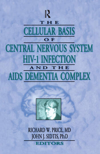 The Cellular Basis of Central Nervous System HIV-1 Infection and the AIDS Dementia Complex book cover