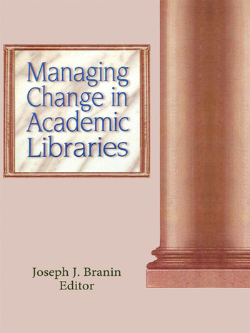 Managing Change in Academic Libraries book cover