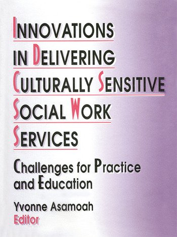 Innovations in Delivering Culturally Sensitive Social Work Services Challenges for Practice and Education book cover