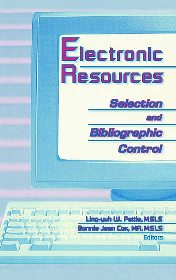 Electronic Resources Selection and Bibliographic Control book cover