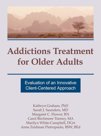 Addictions Treatment for Older Adults Evaluation of an Innovative Client-Centered Approach book cover