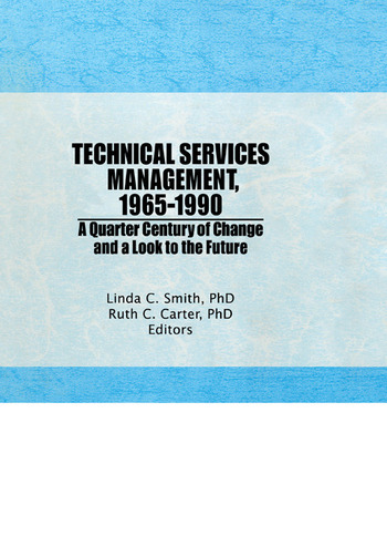 Technical Services Management, 1965-1990 A Quarter Century of Change and a Look to the Future book cover