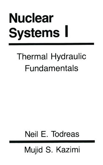 Nuclear Systems Volume I Thermal Hydraulic Fundamentals book cover