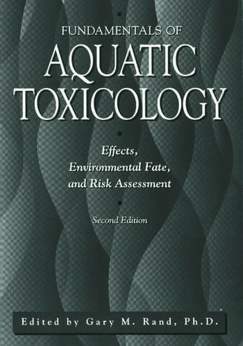 Fundamentals Of Aquatic Toxicology Effects, Environmental Fate And Risk Assessment book cover