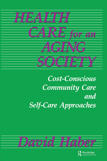 Health Care for an Aging Society Cost-Conscious Community Care and Self-Care Approaches book cover