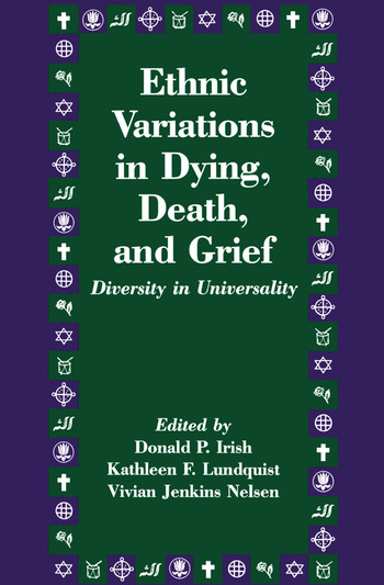 Ethnic Variations in Dying, Death and Grief Diversity in Universality book cover