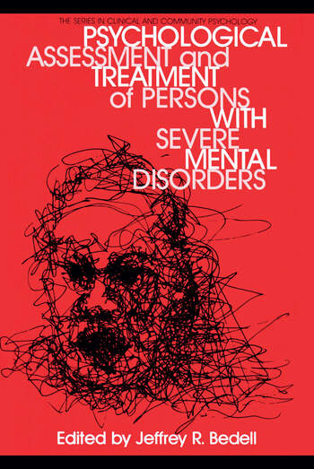 Psychological Assessment And Treatment Of Persons With Severe Mental disorders book cover