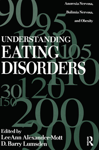 Understanding Eating Disorders Anorexia Nervosa, Bulimia Nervosa And Obesity book cover
