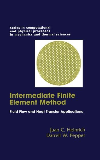 The Intermediate Finite Element Method Fluid Flow And Heat Transfer Applications book cover