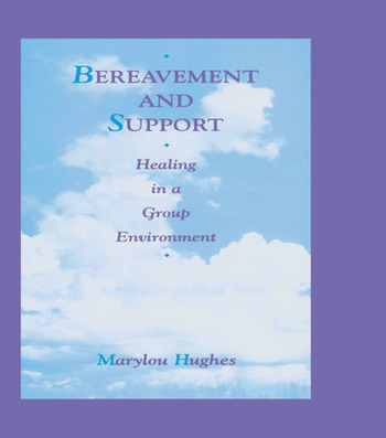 Bereavement and Support Healing in a Group Environment book cover