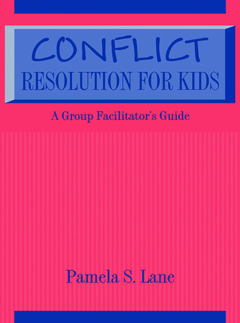 Conflict Resolution For Kids A Group Facilitator's Guide book cover