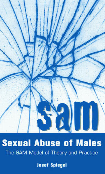 Sexual Abuse of Males The SAM Model of Theory and Practice book cover