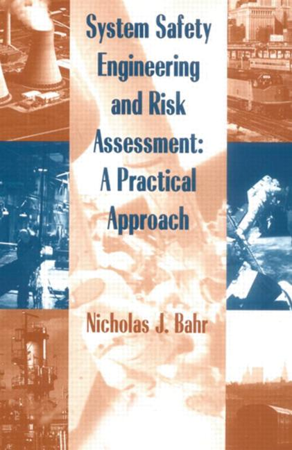 System Safety Engineering And Risk Assessment A Practical Approach book cover