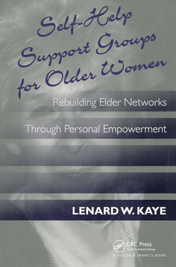 Self-Help Support Groups For Older Women Rebuilding Elder Networks Through Personal Empowerment book cover