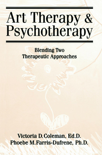 Art Therapy And Psychotherapy Blending Two Therapeutic Approaches book cover