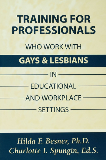 Training Professionals Who Work With Gays and Lesbians in Educational and Workplace Settings book cover