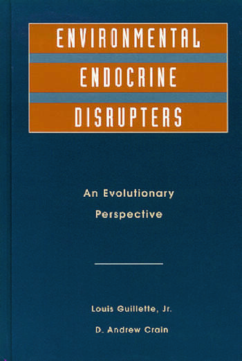 Environmental Endocrine Disruptors An Evolutionary Perspective book cover
