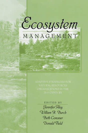 Ecosystem Management Adaptive Strategies For Natural Resource Organizations in the Twenty-First Century book cover