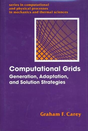 Computational Grids Generations, Adaptation & Solution Strategies book cover