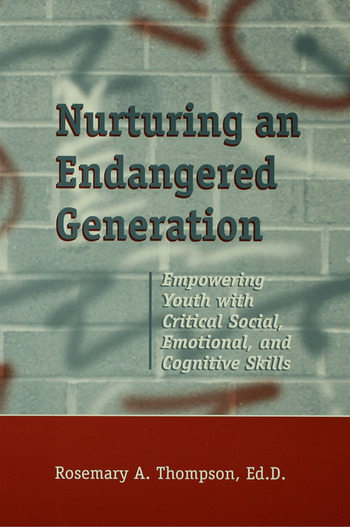 Nurturing An Endangered Generation Empowering Youth with Critical Social, Emotional, & Cognitive Skills book cover