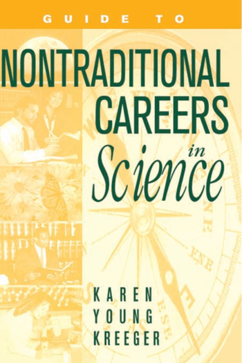 Guide to Non-Traditional Careers in Science A Resource Guide for Pursuing a Non-Traditional Path book cover