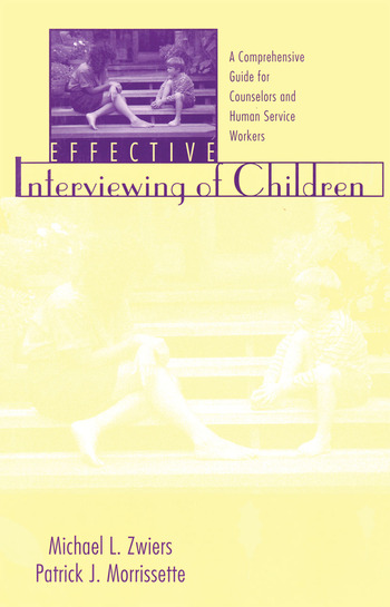 Effective Interviewing of Children A Comprehensive Guide for Counselors and Human Service Workers book cover
