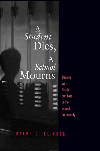 Student Dies, A School Mourns Dealing With Death and Loss in the School Community book cover