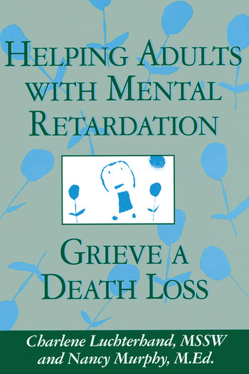 Helping Adults With Mental Retardation Grieve A Death Loss book cover