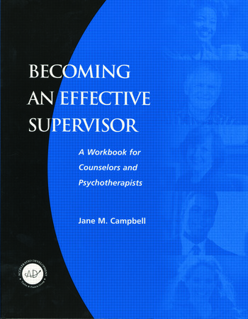 Becoming an Effective Supervisor A Workbook for Counselors and Psychotherapists book cover