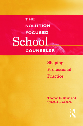 Solution-Focused School Counselor Shaping Professional Practice book cover