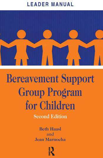 Bereavement Support Group Program for Children Leader Manual and Participant Workbook book cover