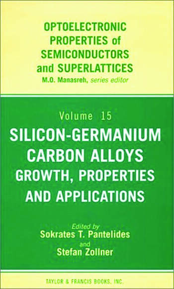 Silicon-Germanium Carbon Alloys Growth, Properties and Applications book cover