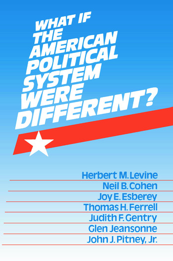 What If the American Political System Were Different? book cover