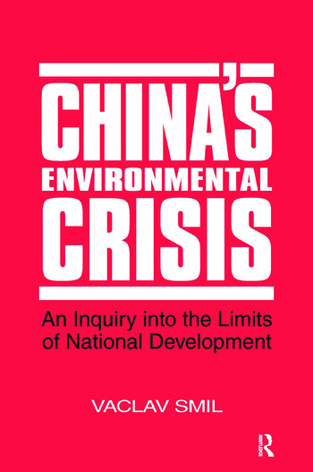 China's Environmental Crisis: An Enquiry into the Limits of National Development An Enquiry into the Limits of National Development book cover