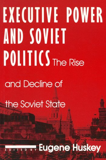 Executive Power and Soviet Politics book cover