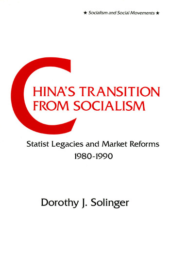 China's Transition from Socialism?: Statist Legacies and Market Reforms, 1980-90 Statist Legacies and Market Reforms, 1980-90 book cover