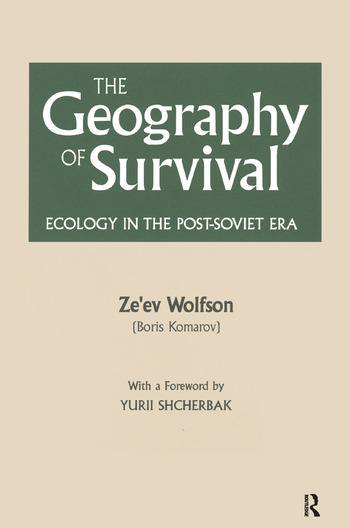 The Geography of Survival: Ecology in the Post-Soviet Era Ecology in the Post-Soviet Era book cover