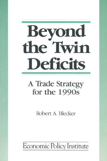 Beyond the Twin Deficits: A Trade Strategy for the 1990's A Trade Strategy for the 1990's book cover