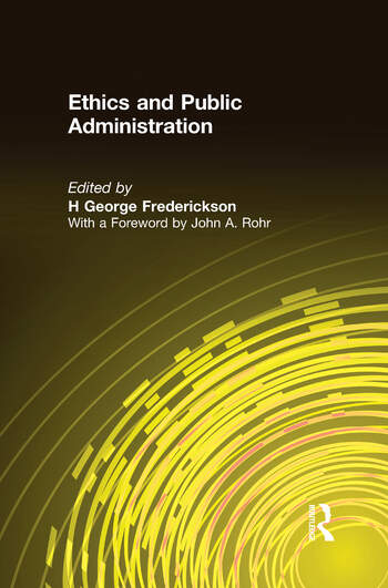 ethics in public administration Ethics in public administration essay sample ethics is not a new topic in public administration, and the amount of information on the subject demonstrates the importance of ethics in the field.