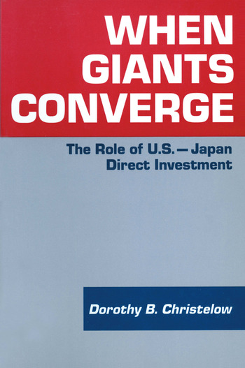 When Giants Converge: Role of US-Japan Direct Investment Role of US-Japan Direct Investment book cover