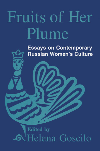Fruits of Her Plume: Essays on Contemporary Russian Women's Culture Essays on Contemporary Russian Women's Culture book cover