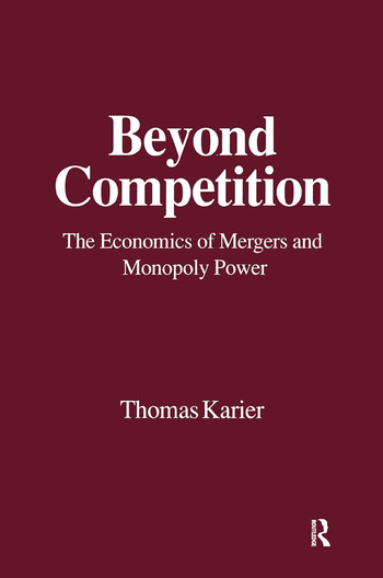 Beyond Competition: Economics of Mergers and Monopoly Power Economics of Mergers and Monopoly Power book cover