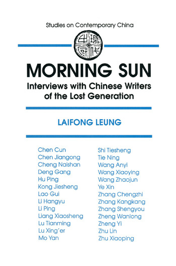 Morning Sun: Interviews with Chinese Writers of the Lost Generation Interviews with Chinese Writers of the Lost Generation book cover