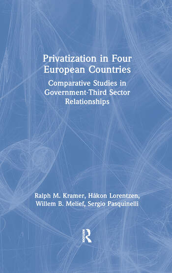Privatization in Four European Countries: Comparative Studies in Government - Third Sector Relationships Comparative Studies in Government - Third Sector Relationships book cover